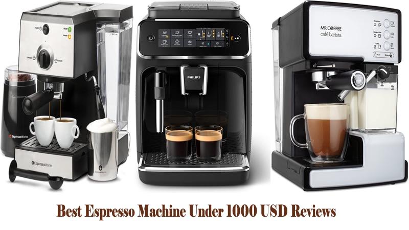 Best Espresso Machine Under 1000 USD Reviews